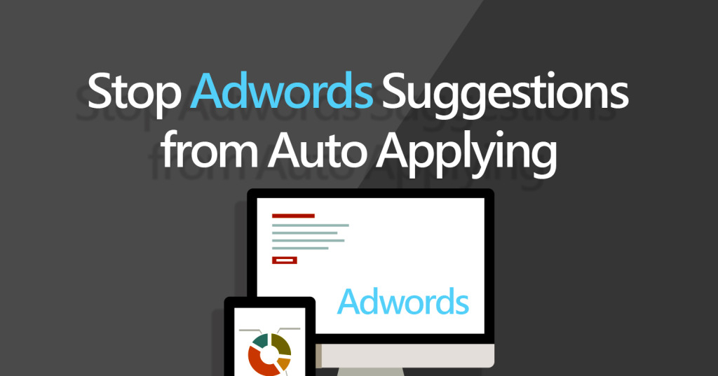 turn off auto apply adwords suggestions