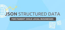 Parent Child Local Business Heirarchy JSON Structured Data