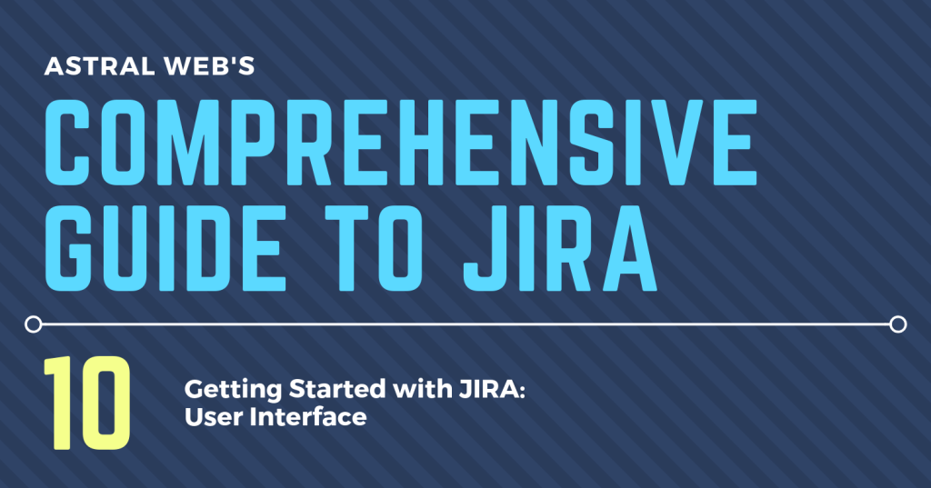 COMPREHENSIVE GUIDE TO JIRA 10